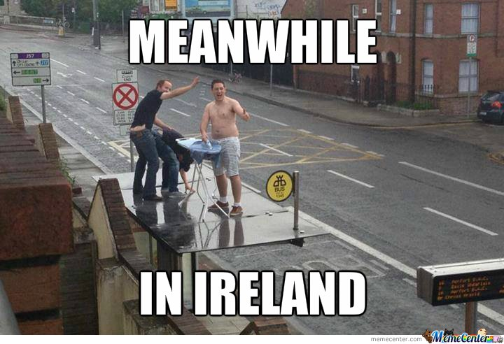 Funny Memes Picture Sayings : Meanwhile in ireland memes irish phrases slang